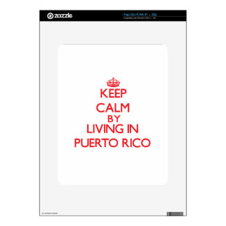 Keep Calm by living in Puerto Rico Skin For iPad