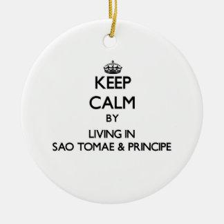 Keep Calm by Living in Sao Tomae & Principe Christmas Ornaments