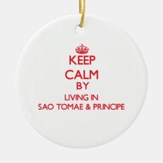 Keep Calm by living in Sao Tomae & Principe Christmas Tree Ornament