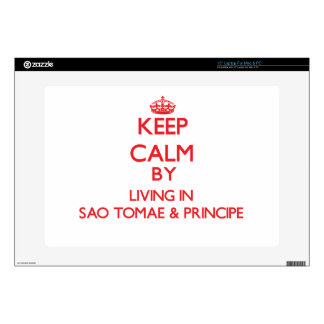"""Keep Calm by living in Sao Tomae & Principe Skin For 15"""" Laptop"""