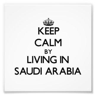 Keep Calm by Living in Saudi Arabia Photographic Print