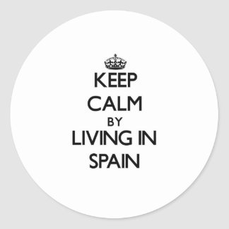 Keep Calm by Living in Spain Round Stickers