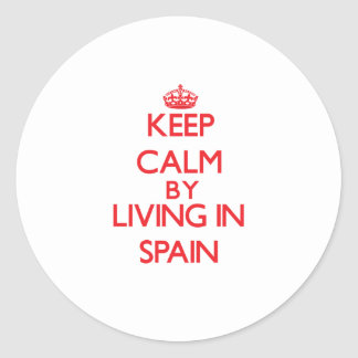 Keep Calm by living in Spain Round Sticker