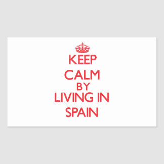 Keep Calm by living in Spain Rectangular Stickers