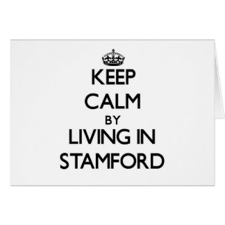 Keep Calm by Living in Stamford Stationery Note Card