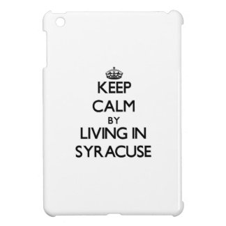 Keep Calm by Living in Syracuse iPad Mini Cover