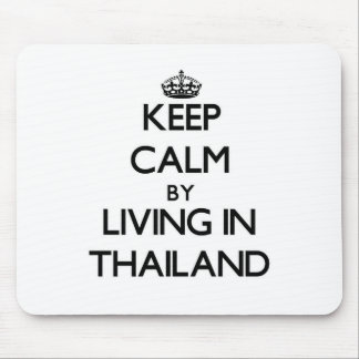 Keep Calm by Living in Thailand Mousepads