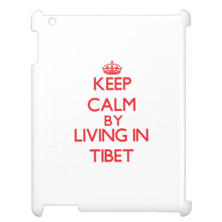 Keep Calm by living in Tibet Case For The iPad 2 3 4