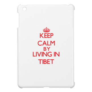 Keep Calm by living in Tibet Cover For The iPad Mini