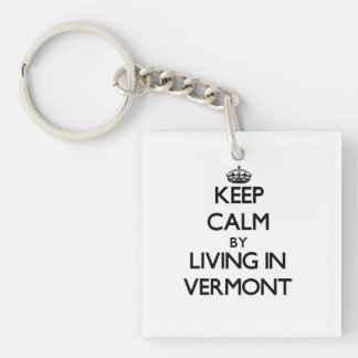 Keep Calm by Living in Vermont Square Acrylic Key Chain