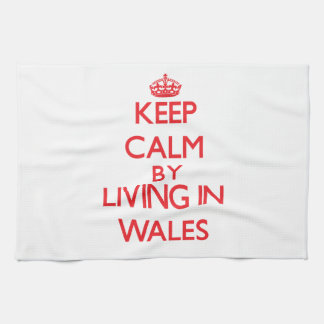 Keep Calm by living in Wales Kitchen Towels