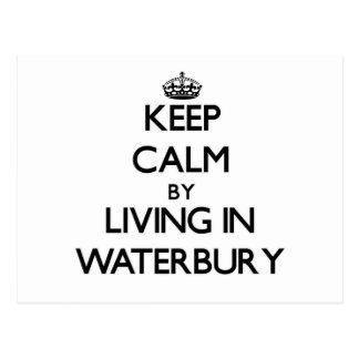 Keep Calm by Living in Waterbury Postcard
