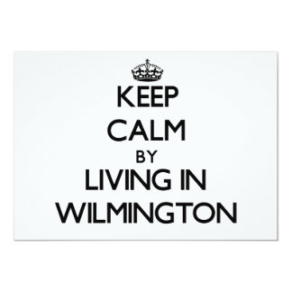Keep Calm by Living in Wilmington 5x7 Paper Invitation Card