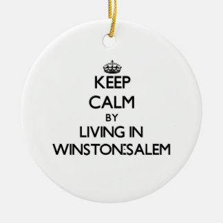 Keep Calm by Living in Winston-Salem Christmas Ornaments