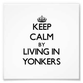 Keep Calm by Living in Yonkers Photo Art
