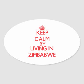 Keep Calm by living in Zimbabwe Oval Sticker