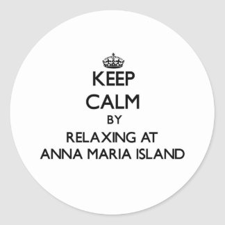 Keep calm by relaxing at Anna Maria Island Florida Round Stickers