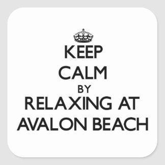 Keep calm by relaxing at Avalon Beach California Square Sticker
