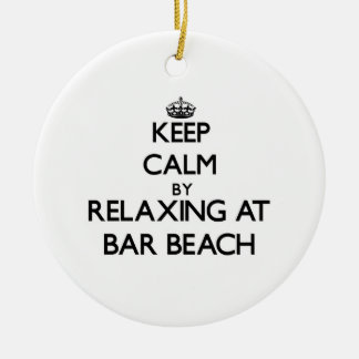 Keep calm by relaxing at Bar Beach New York Christmas Ornament