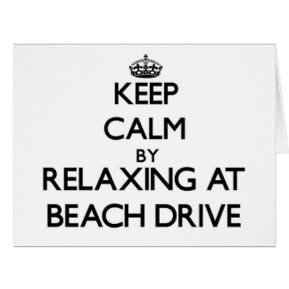 Keep calm by relaxing at Beach Drive Florida Card