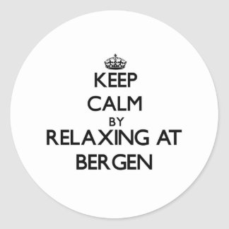 Keep calm by relaxing at Bergen New Jersey Round Sticker
