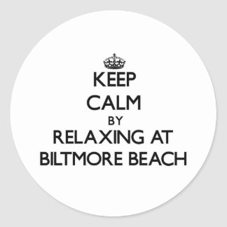 Keep calm by relaxing at Biltmore Beach Florida Round Sticker