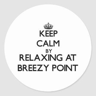 Keep calm by relaxing at Breezy Point Maryland Sticker