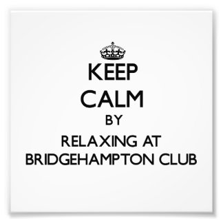 Keep calm by relaxing at Bridgehampton Club New Yo Photo Print