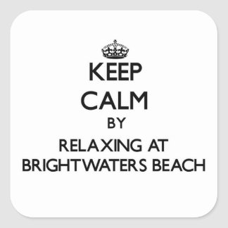 Keep calm by relaxing at Brightwaters Beach New Yo Square Sticker