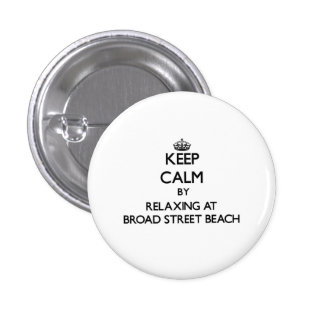 Keep calm by relaxing at Broad Street Beach Wiscon Pinback Buttons