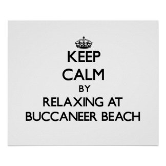 Keep calm by relaxing at Buccaneer Beach Virgin Is Posters