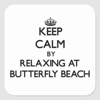 Keep calm by relaxing at Butterfly Beach Californi Square Stickers
