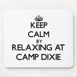 Keep calm by relaxing at Camp Dixie Alabama Mousepad