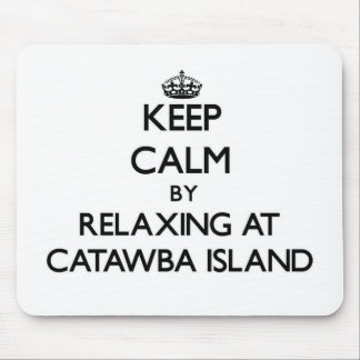 Keep calm by relaxing at Catawba Island Ohio Mouse Pad