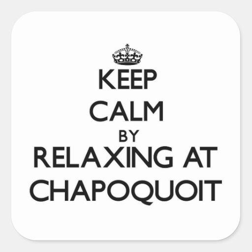 Keep calm by relaxing at Chapoquoit Massachusetts Sticker