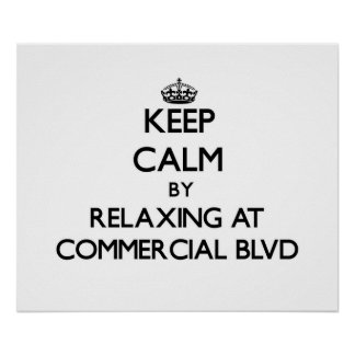 Keep calm by relaxing at Commercial Blvd Florida Print