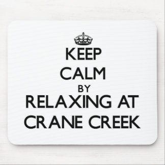 Keep calm by relaxing at Crane Creek Ohio Mouse Pads