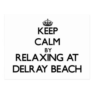 Keep calm by relaxing at Delray Beach Florida Postcard