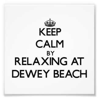 Keep calm by relaxing at Dewey Beach Delaware Photo Art