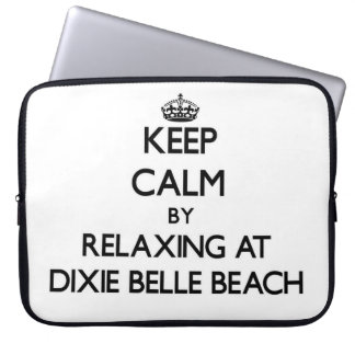 Keep calm by relaxing at Dixie Belle Beach Florida Computer Sleeve
