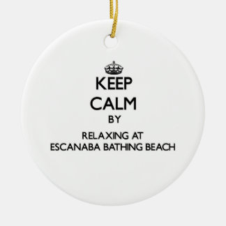Keep calm by relaxing at Escanaba Bathing Beach Mi Double-Sided Ceramic Round Christmas Ornament