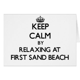 Keep calm by relaxing at First Sand Beach Michigan Card