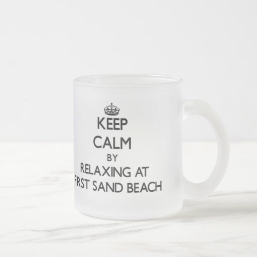 Keep calm by relaxing at First Sand Beach Michigan Coffee Mugs