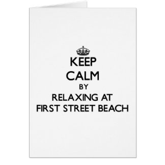 Keep calm by relaxing at First Street Beach Michig Greeting Card