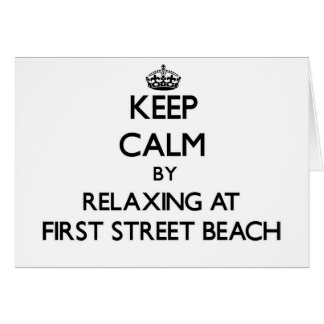 Keep calm by relaxing at First Street Beach Michig Card