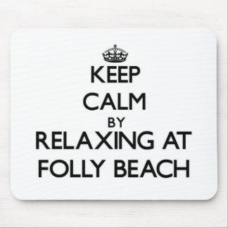 Keep calm by relaxing at Folly Beach South Carolin Mousepad