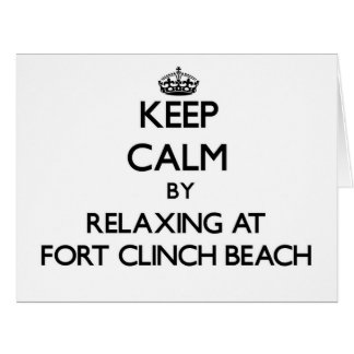Keep calm by relaxing at Fort Clinch Beach Florida Cards
