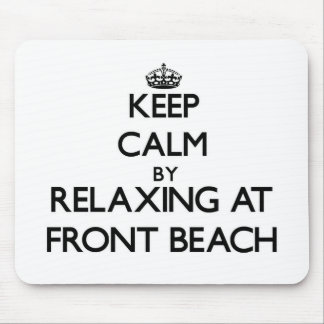 Keep calm by relaxing at Front Beach Massachusetts Mouse Pads