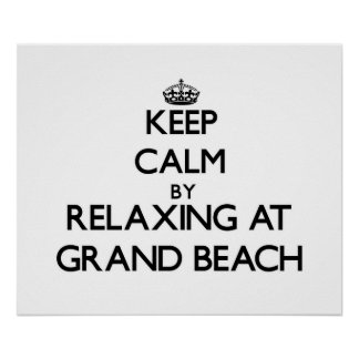 Keep calm by relaxing at Grand Beach Michigan Posters