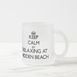 Keep calm by relaxing at Hidden Beach California Mugs